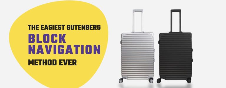 How to Easily Navigate Between Gutenberg Blocks?