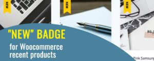 """How to Display """"NEW"""" Badge on Woocommerce Recent Products?"""