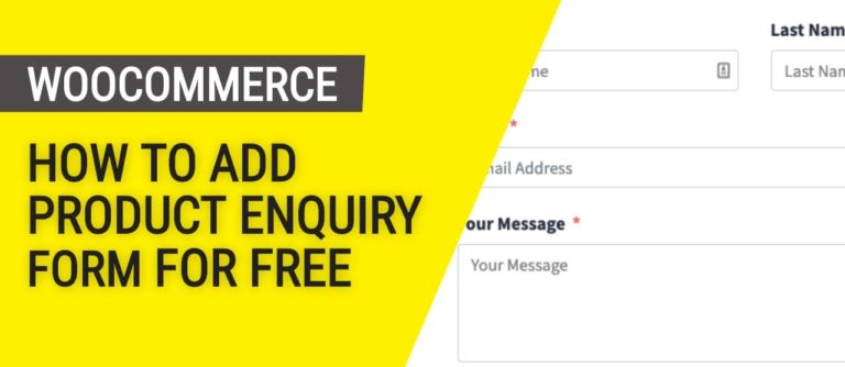 How to Add Woocommerce Product Enquiry form For Free?