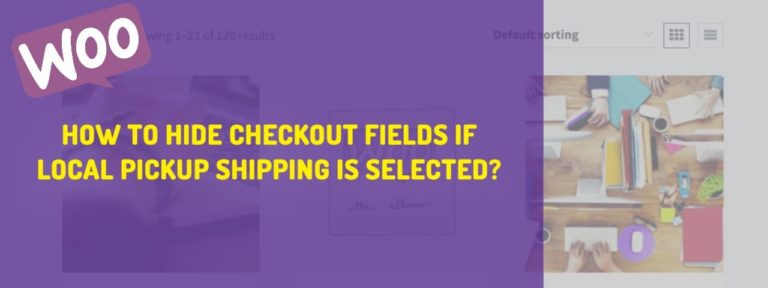 How to Hide Woocommerce Checkout Fields When Local Pickup is Selected?