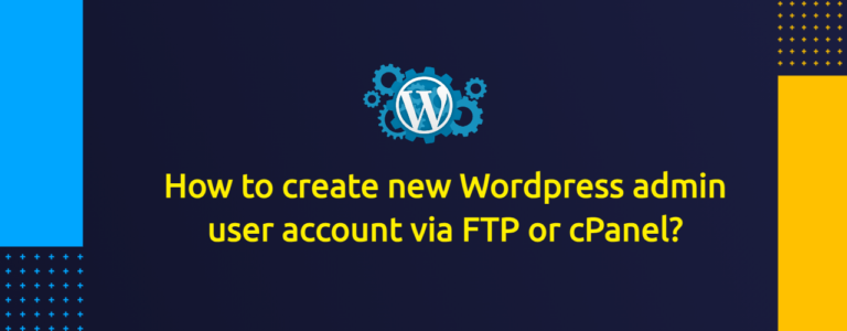 How to create new Wordpress admin user account via FTP or cPanel?