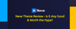 Neve Theme Review - Is it Any Good & Worth the Hype?