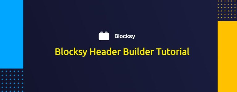 How to use Blocksy Header Builder?