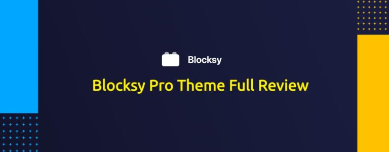Blocksy Pro Theme Full Review - Is it Any Good and Worth Your Money?