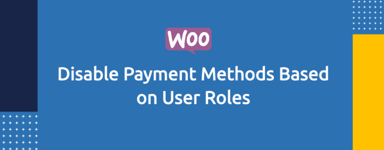 Woocommerce - Disable Payment Methods Based on User Roles