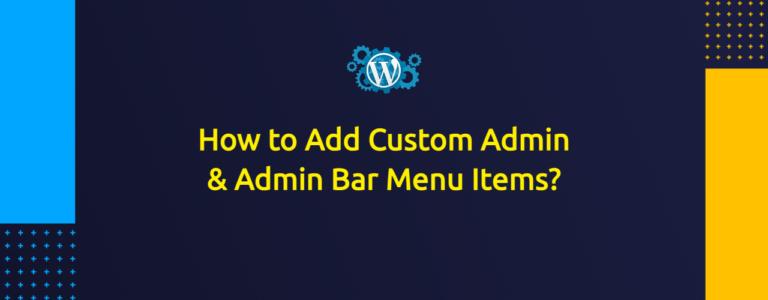 How to Add Custom Admin Menu Items in Wordpress?